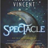 Review: Spectacle – Rachel Vincent