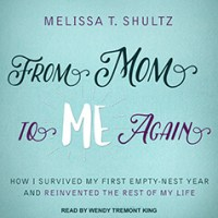 Audio Review ~ From Mom to Me Again ~ Melissa Shultz