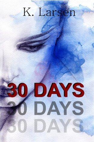 Review ~ 30 Days ~ K. Larsen
