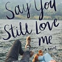 Review: Say You Still Love Me – K.A. Tucker