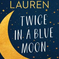 Review: Twice in a Blue Moon – Christina Lauren