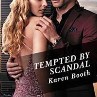 New Release Review ~ Tempted by Scandal ~ Karen Booth (@karenbbooth)