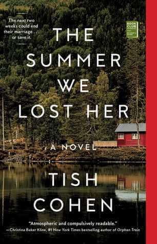 ARC Review: The Summer We Lost Her – Tish Cohen