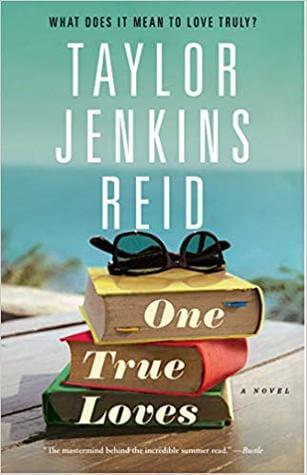 #OctobeRec Fest Review #5 ~ One True Loves ~ Taylor Jenkins Reid