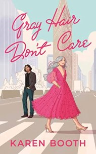 Gray Hair Don't Care cover - (un)Conventional Bookworms - Weekend Wrap-up