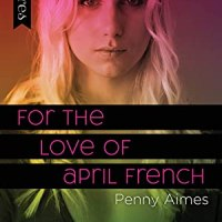 Blogtour Review : For the Love of April French – Penny Aimes