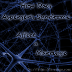 Asperger's Syndrome and Marriage