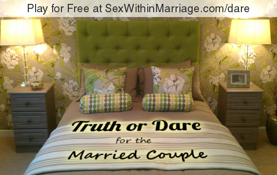 SexWithinMarriage Truth Or Dare