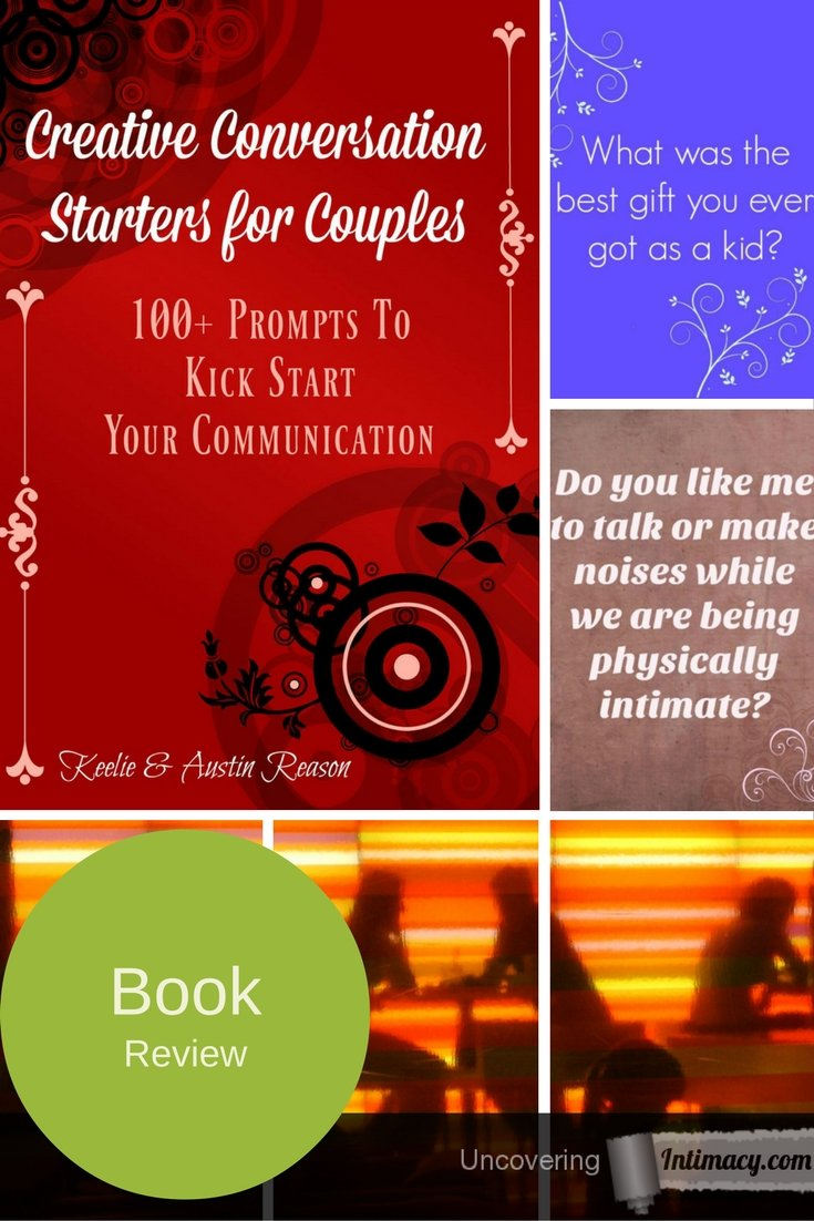Creative Conversation Starters for couples - 100+ prompts to kick start your communication - Book Review