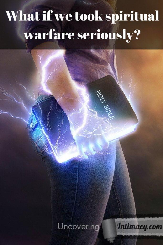 What if we took spiritual warfare seriously?