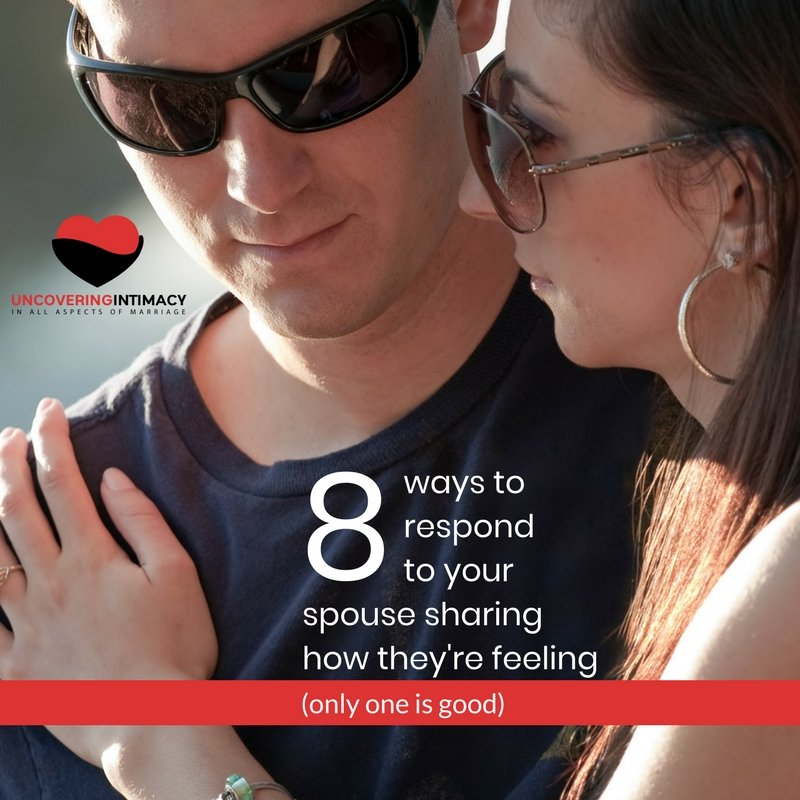 8 ways to respond to your spouse sharing how they're feeling