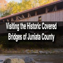Visiting Covered Bridges in Juniata County, PA
