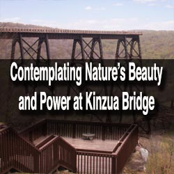 Visiting Kinzua Bridge in the Pennsylvania Wilds