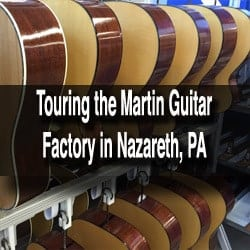 Visiting the Martin Guitar Factory Tour in the Lehigh Valley, Pennsylvania