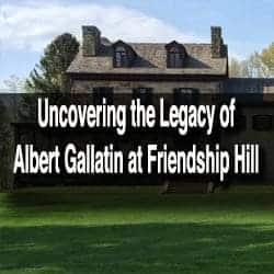 Visiting Friendship Hill National Historic Park in Pennsylvania's Laurel Highlands