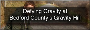 How to get to Gravity Hill in Bedford County