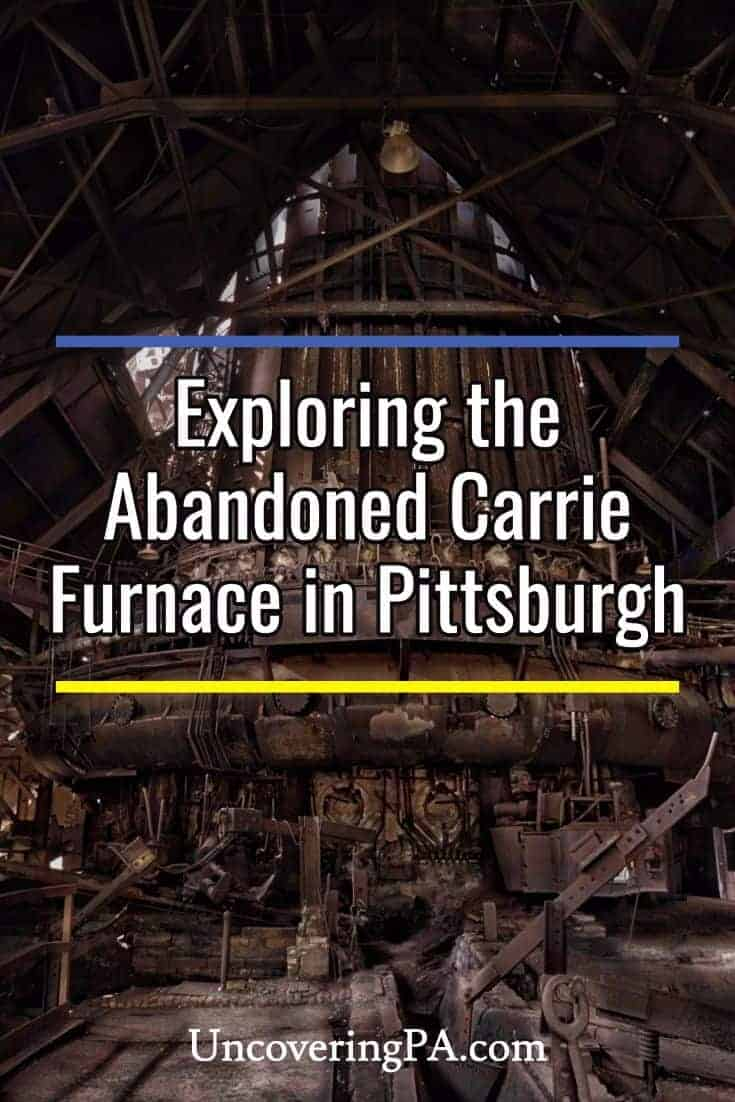 Visiting the Abandoned Carrie Furnace in Pittsburgh, Pennsylvania