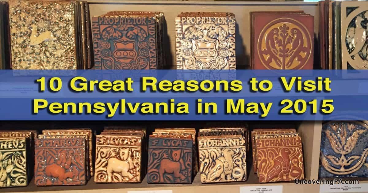 Reasons to visit PA in May 2015