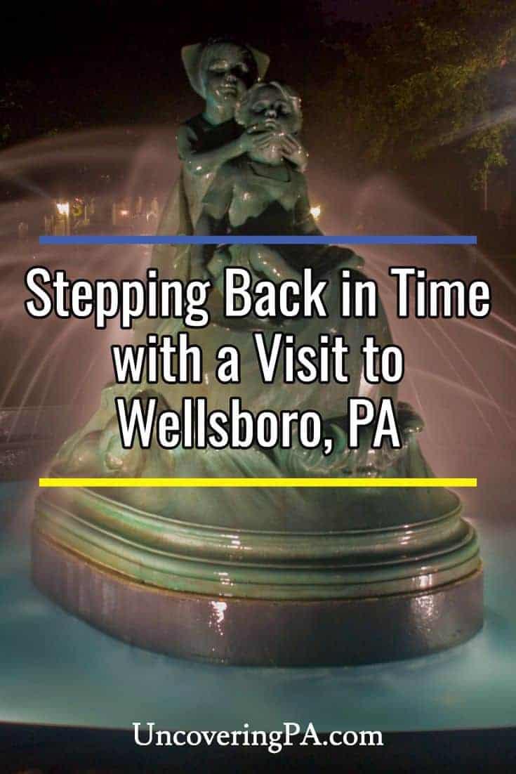 Visiting the charming Wellsboro, Pennsylvania