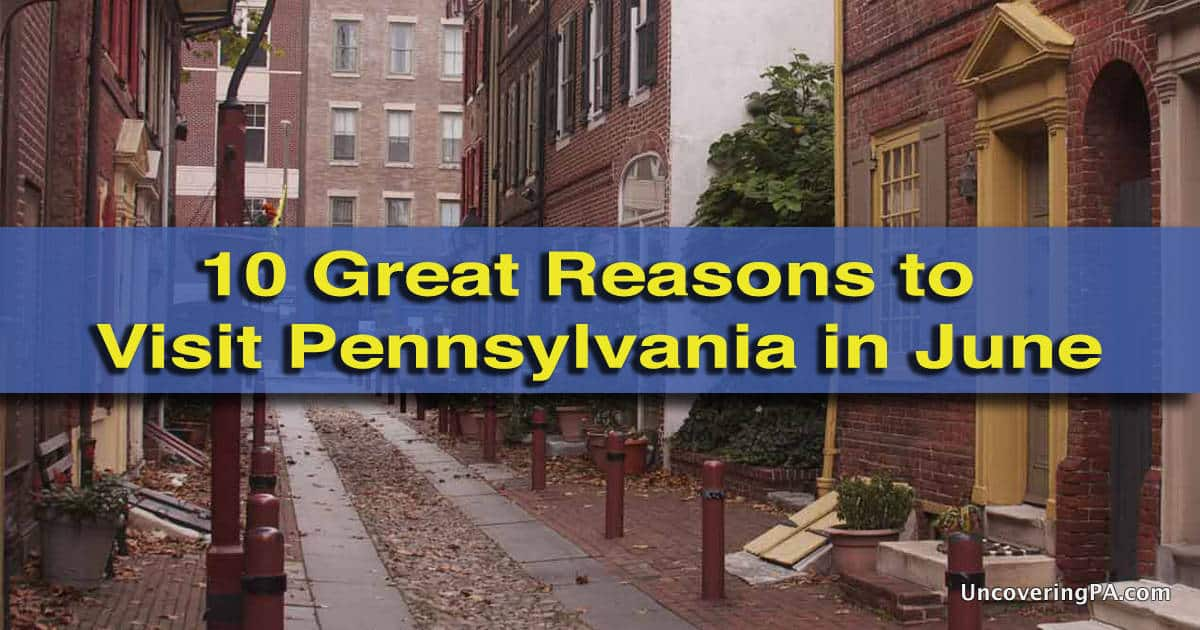 Reasons to visit pennsylvania in june