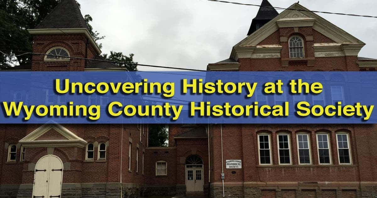 Visiting-the-Wyoming-County-Historical-Society-Museum