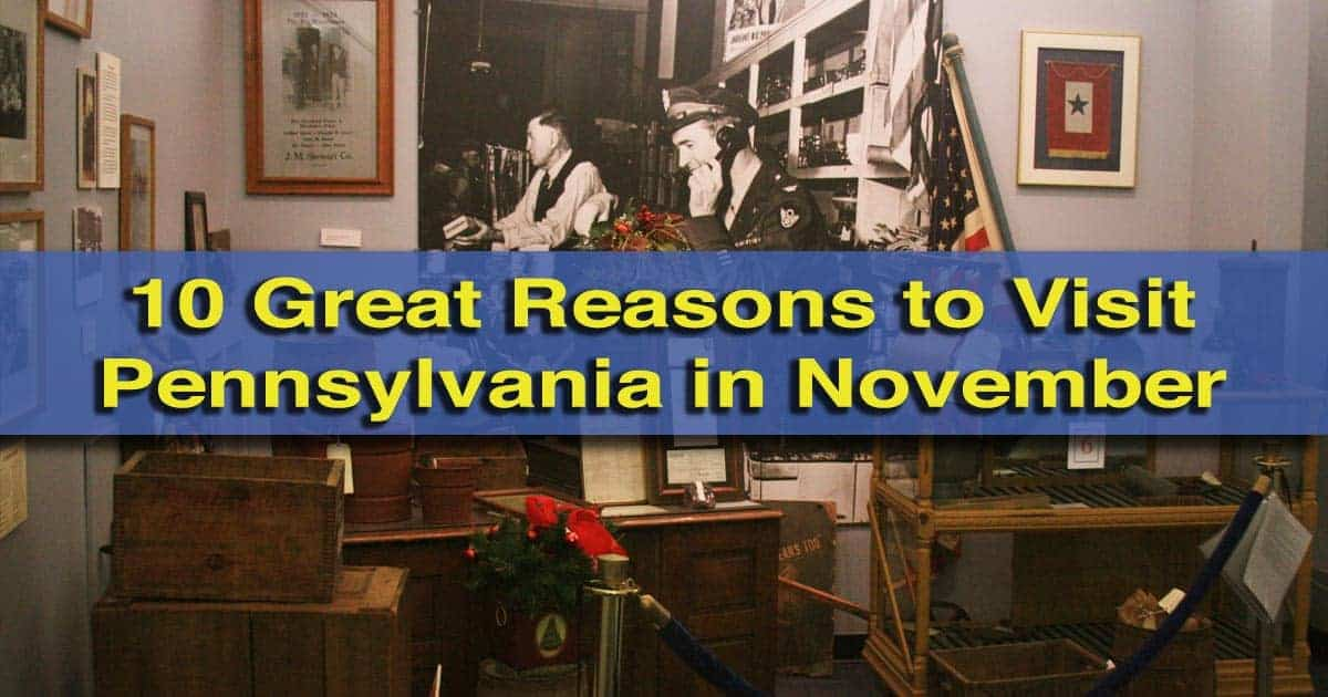 10 Great Reasons to Visit Pennsylvania in November 2015