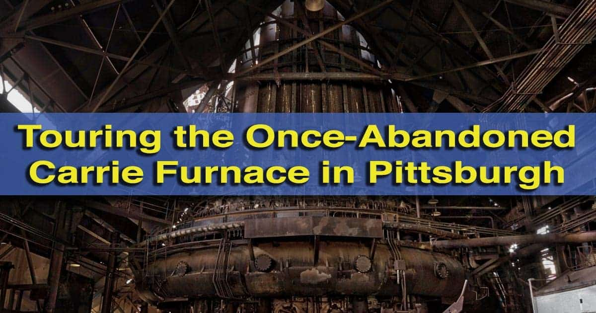 Touring Carrie Furnace in Pittsburgh, Pennsylvania
