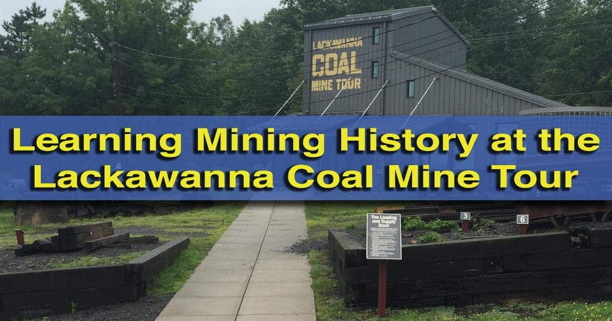 Visiting the Lackawanna Coal Mine Tour in Scranton PA
