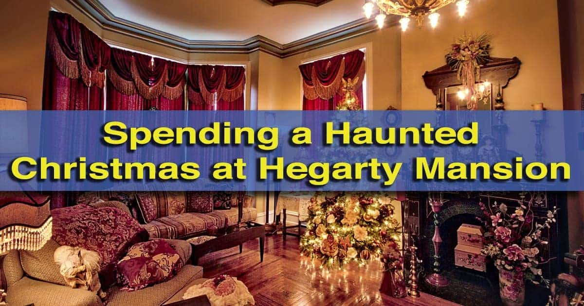 Victorian Haunted Christmas at Hegarty Mansion in Clearfield County, Pennsylvania