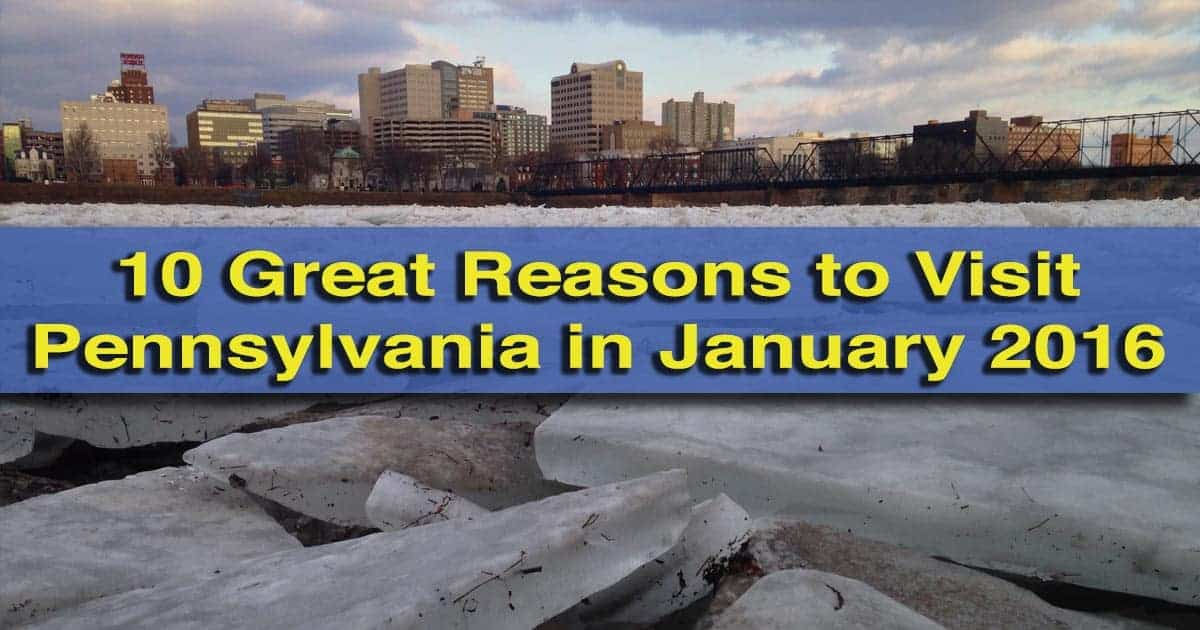 10 Great Reasons to Visit Pennsylvania in January 2016