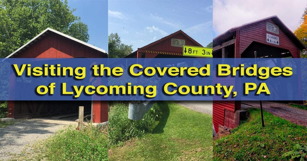 Visiting the Covered Bridges of Lycoming County