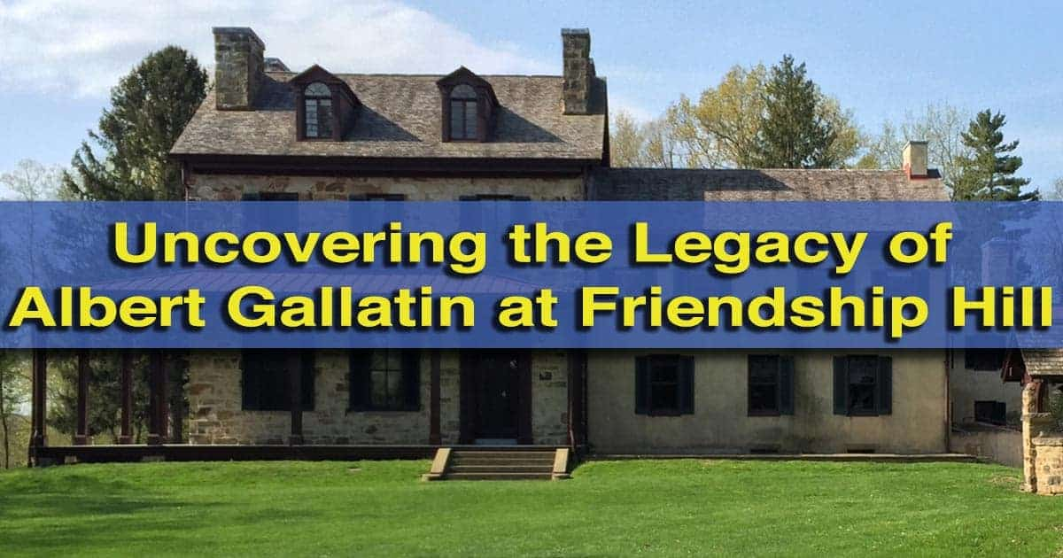 Visiting Friendship Hill National Historic Site in Pennsylvania's Laurel Highlands