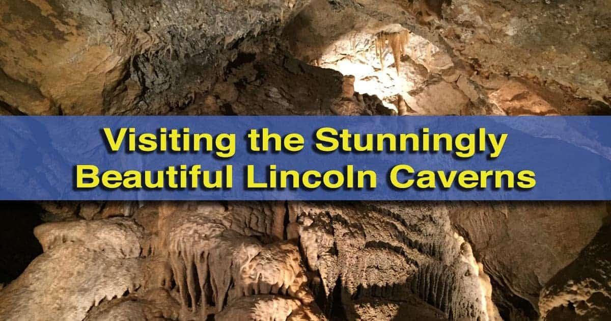 Visiting Lincoln Caverns in Huntingdon, Pennsylvania