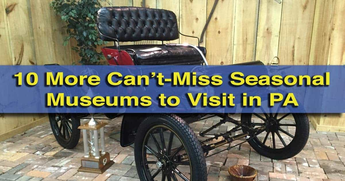 10 More Can\'t-Miss Seasonal Museums to Visit in Pennsylvania this ...
