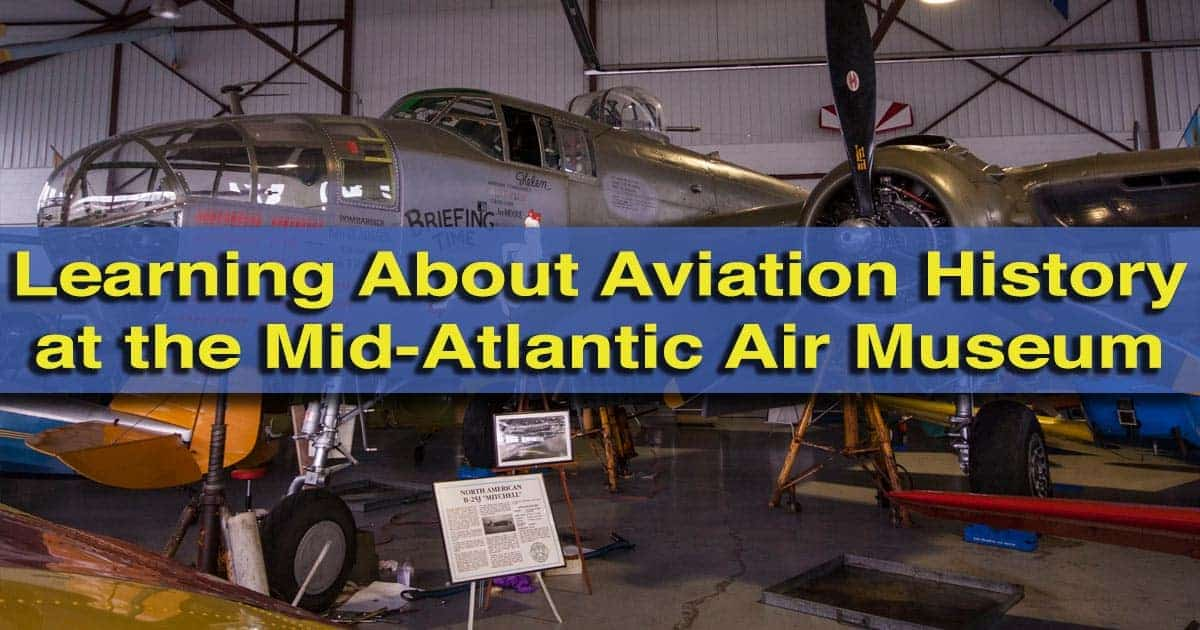 Visiting the Mid-Atlantic Air Museum in Reading, Pennsylvania