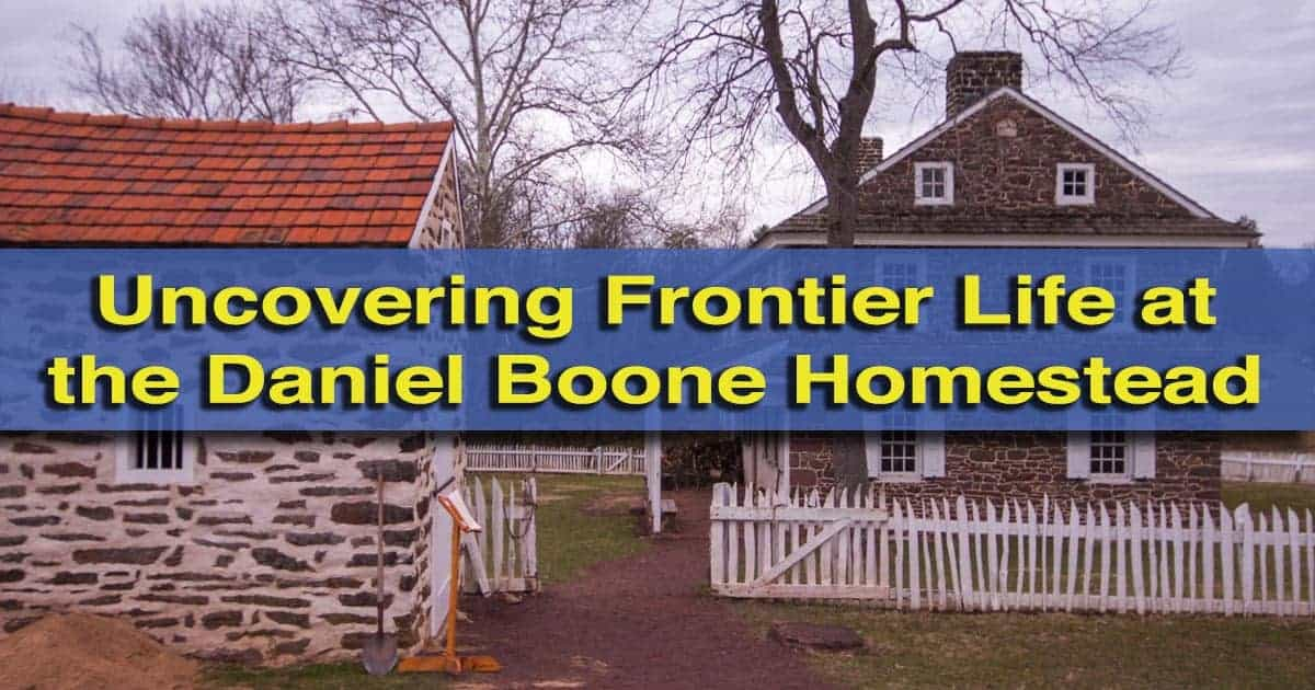 Visiting the Daniel Boone Homestead in Pennsylvania