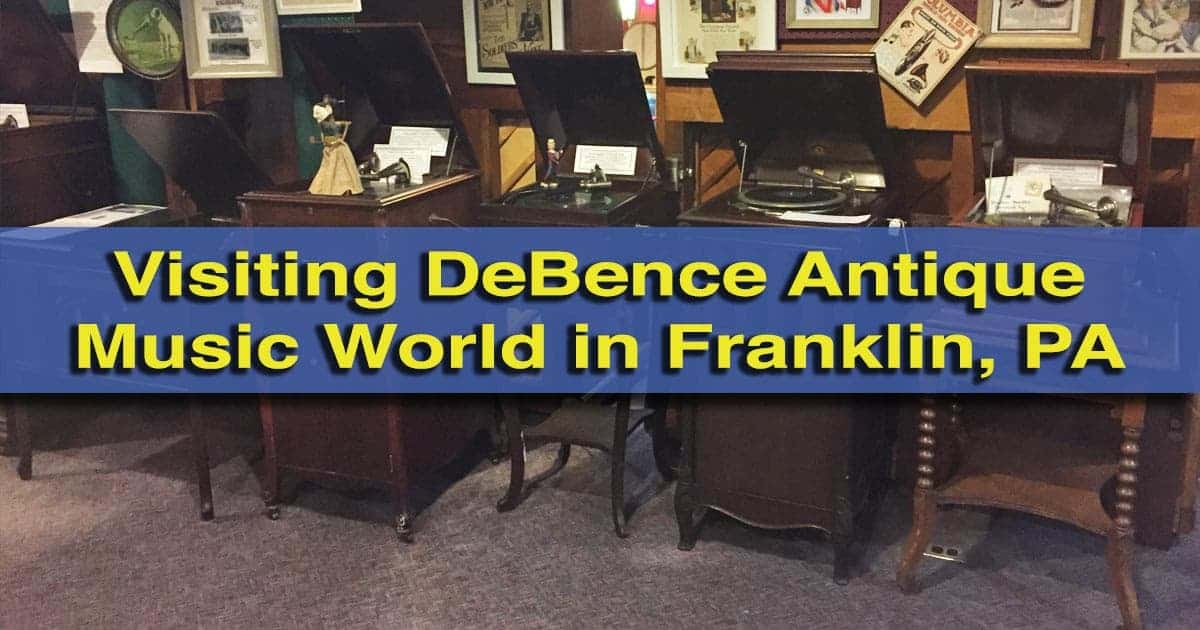 Visiting DeBence Antique Music World in Franklin, Pennsylvania