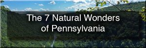 The 7 Natural Wonders of Pennsylvania