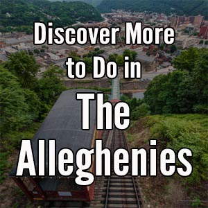 Things to do in the Alleghenies
