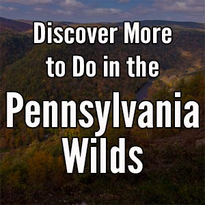 Things to do in the Pennsylvania Wilds
