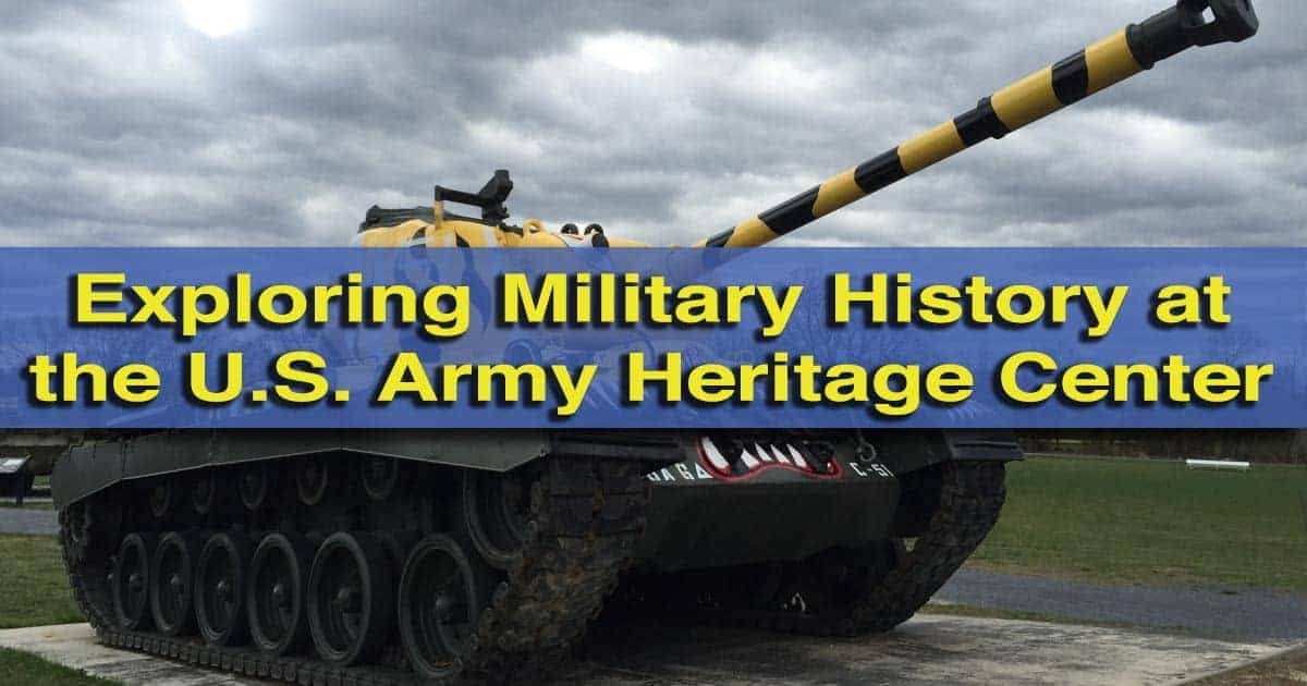 Visiting the U.S. Army Heritage Center in Carlisle, Pennsylvania