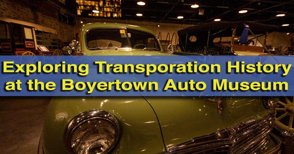 Exploring Transportation History at the Boyertown Museum of Historic ...