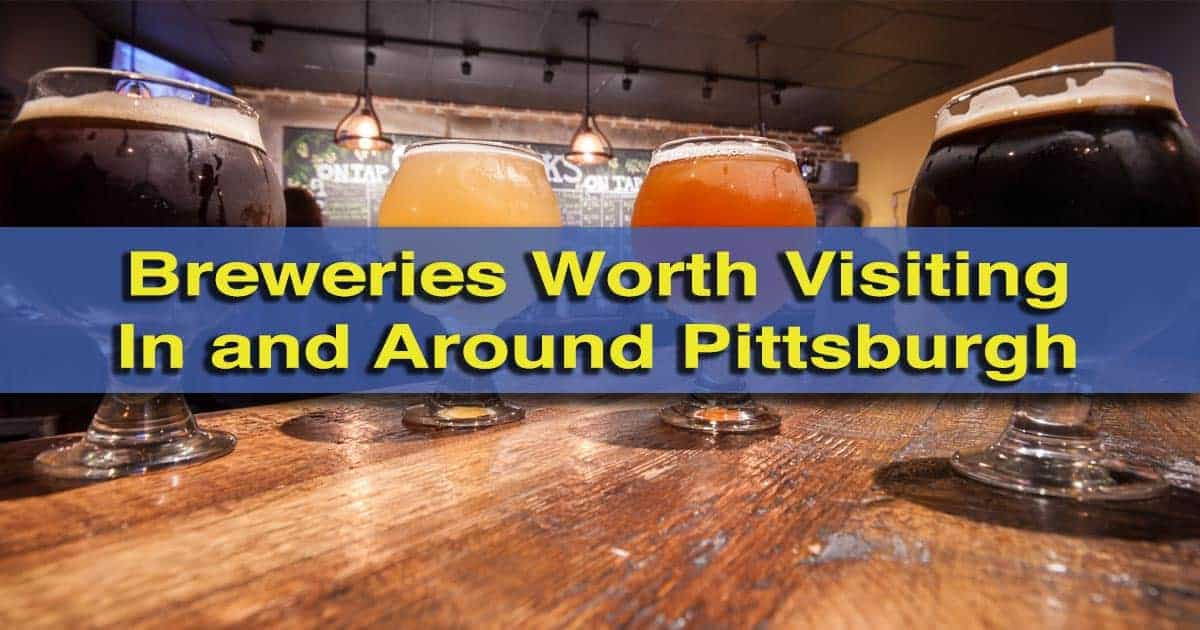 Breweries to Visit in Pittsburgh, Pennsylvania
