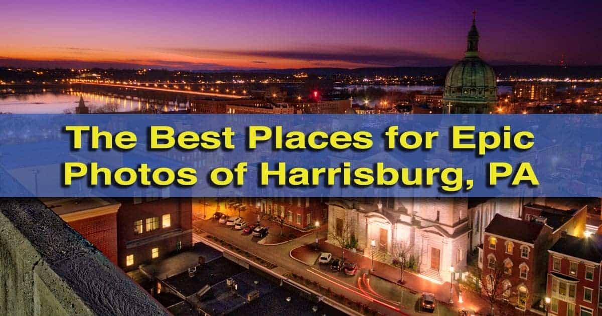 Best Photo Locations in Harrisburg, Pennsylvania
