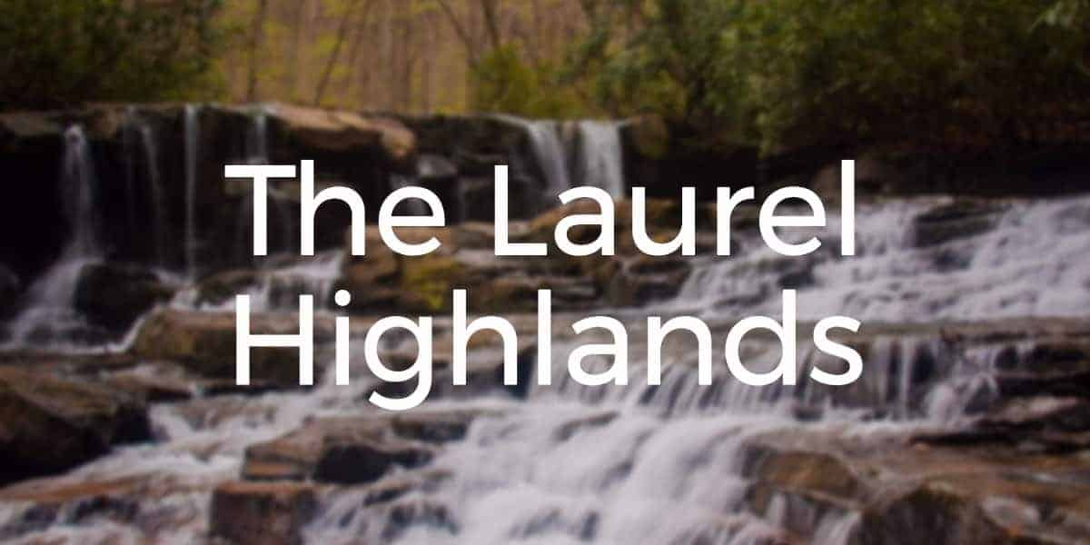 Things to do in the Laurel Highlands