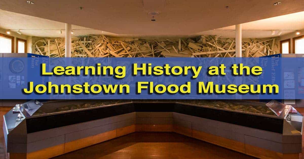 Visiting the Johnstown Flood Museum in Johnstown, Pennsylvania