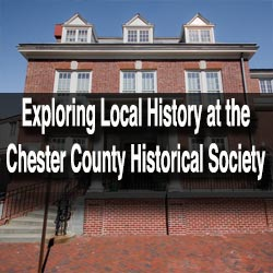 Chester County Historical society Museum