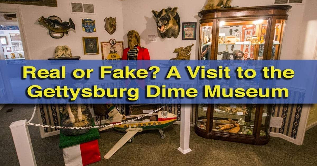 Gettysburg Dime Museum Review