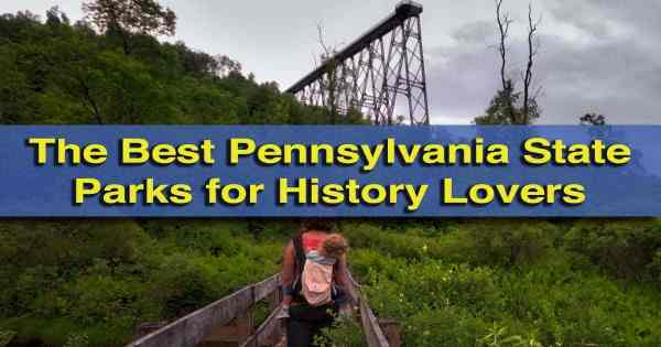 Top articles of our 4th year - Historical State Parks in PA