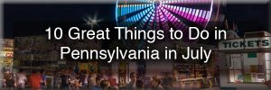 Things to do in PA in July